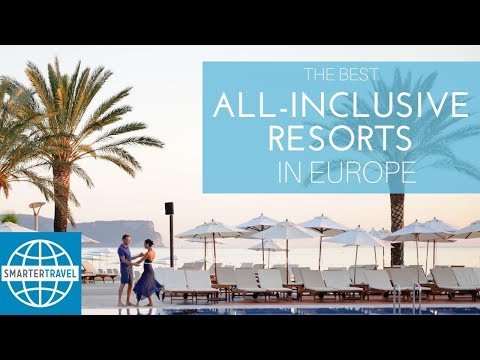 The Best All-Inclusive Resorts in Europe | SmarterTravel