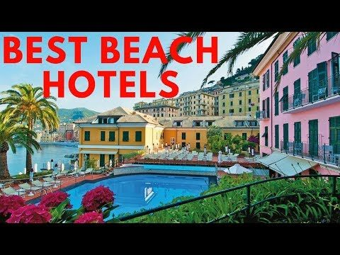 The Best Beach Hotels In Europe To Visit In 2018, Top In The World