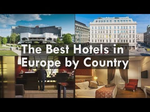 The Best Hotels in Europe by Country