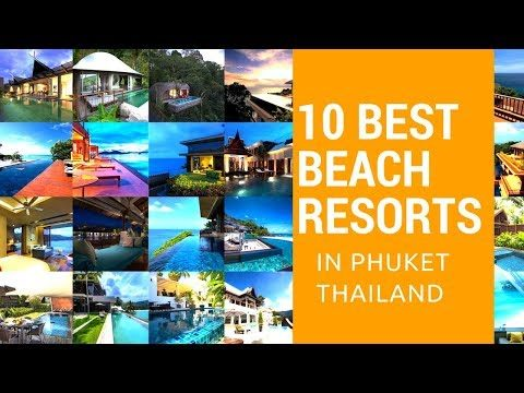 10 Best Beach Resorts in Phuket, Thailand